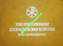 XXIII. INTERNATIONALER EUCHARISTISCHER KONGRESS IN WIEN - FESTALBUM